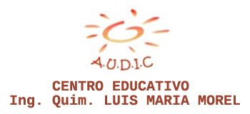CENTRO EDUCATIVO Ing. Quim. LUIS MARIA MOREL